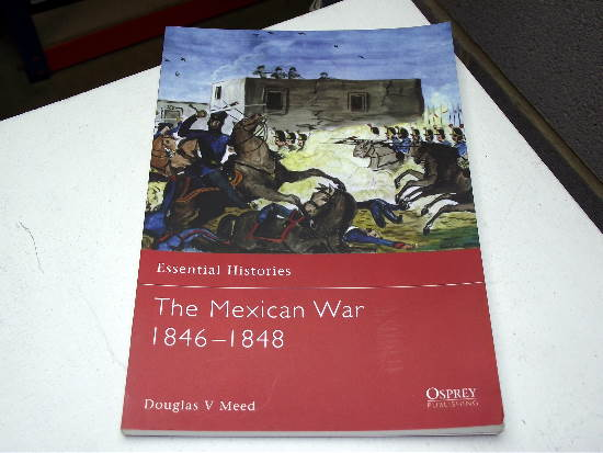 Osprey - Essential Histories No25 - The Mexican War 1846-1848 Date: 00's 25