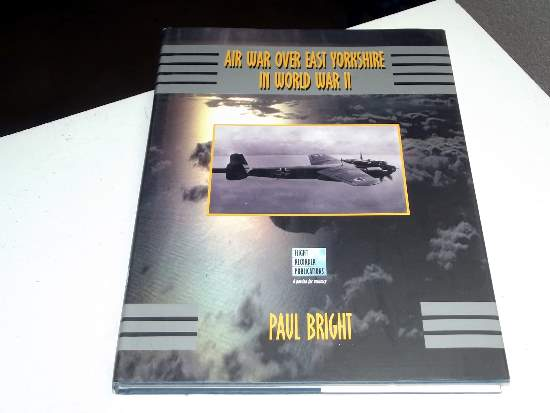 Books   Air War Over East Yorkshire in WWII - Paul Bright Date: -