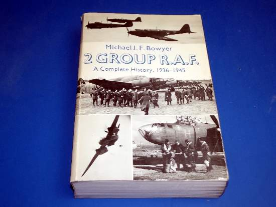 Books   2 Group RAF - Complete History 1936-1945 - Michael J F Bowyer Date: 1974