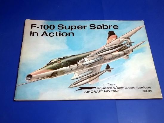 Squadron / Signal - 9 F-100 Super Sabre in Action Date: 1970's