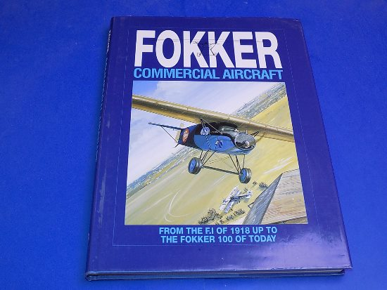 Books   Fokker Commercial Aircraft - F.1 to Fokker 100 Date: 1994