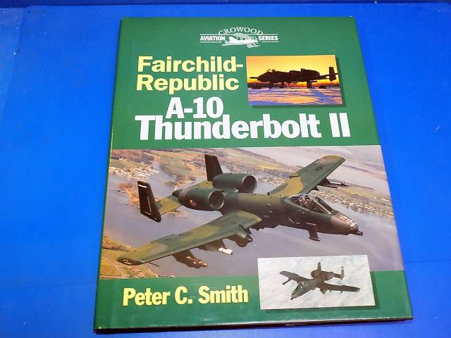 Crowood - - A-10 Thunderbolt II - Peter C Smith Date: 00's