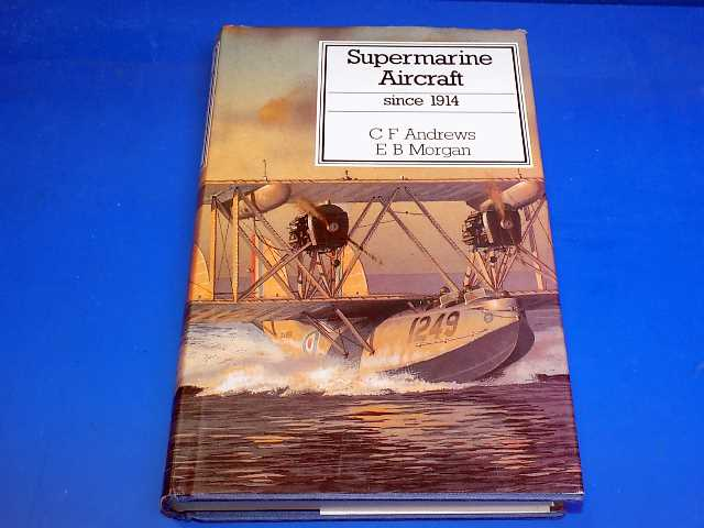 Putnam - - Supermarine Aircraft Since 1914 Date: -