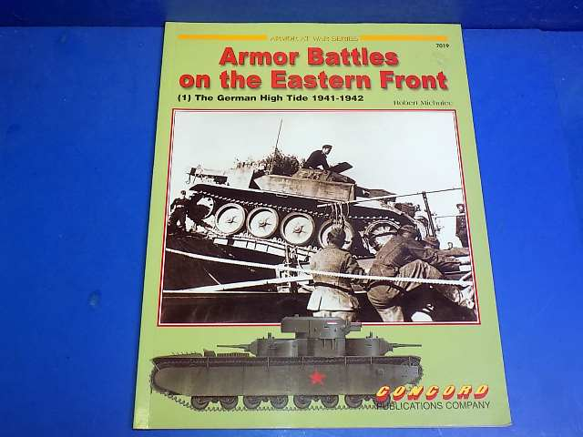 Concord Publications - 7019 Armor Battles on the Eastern Fronty (1) German High Tide 1941-42 Date: 00's