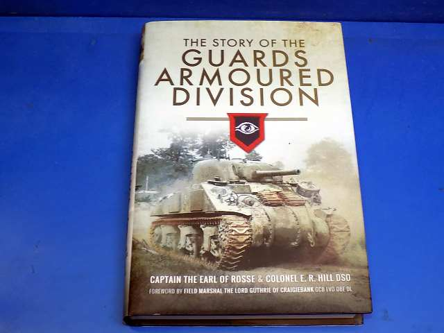 Pen and Sword - - The Story of the Guards Armoured Division Date: 00's