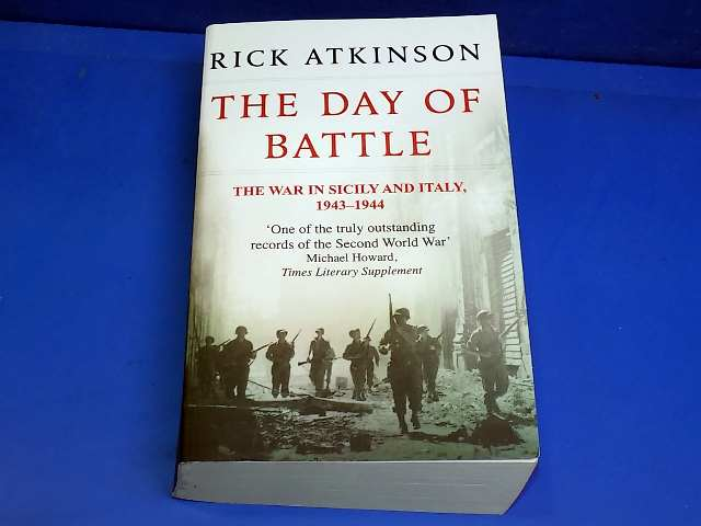 Books - - The Day Of Battle Sicily / Italy - Rick Atkinson Date: 00's