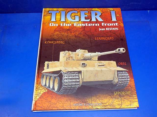 Books - - Tiger I On the Eastern Front - Jean Restayn Date: 00's