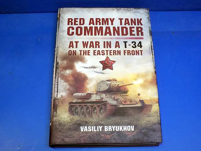 Pem and Sword - - Red Army Tank Commander T-34 Western Front - Vasily Bryukhov Date: 00's