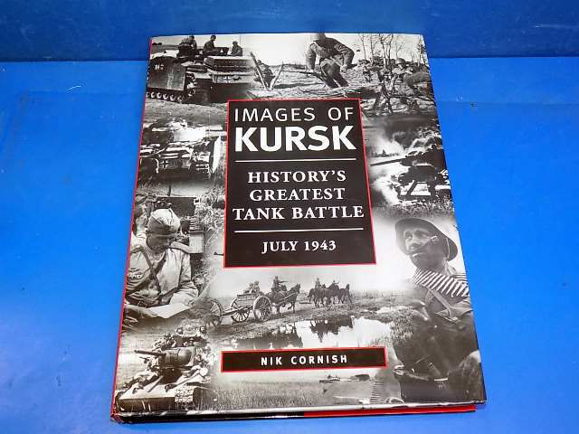 Books - - Images of Kursk July 1943 - Nik Cornish Date: 00's