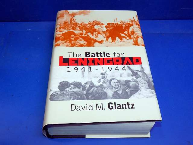 Books - - The Battle for Leningrad 1941-44 - David M Glantz Date: 00's