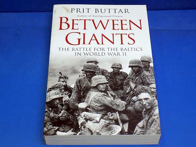 Osprey - - Between Giants The Battle for the Baltics in WW2 - Prit Buttar Date: 00's