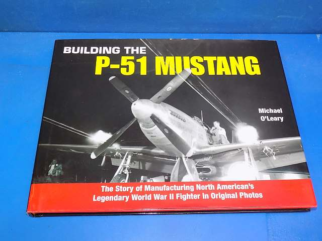 Books - - Building the P-51 Mustang - Michael O'leary Date: 00's