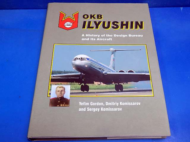 Books - - OKB Ilyushin - History of the Design Bureau - Yefim Gordon Date: 00's