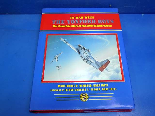 Books - - To War With the Yoxford Boys - Story of the 357th Fighter Group Date: 00's