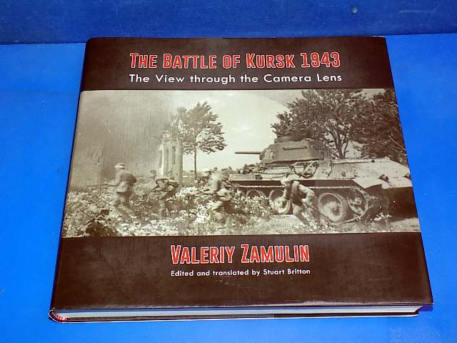 Books - - The Battle of Kkursk 1943 - The View through the Camera Lens Date: 00's