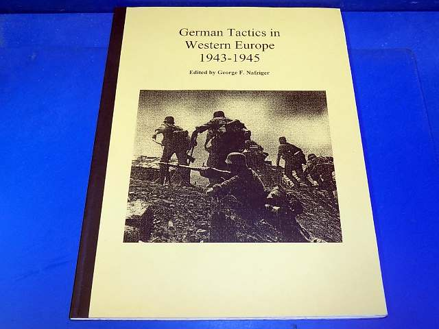 Nafziger Collection - - German Tactics in Western Europe 1943-45 Date: 00's