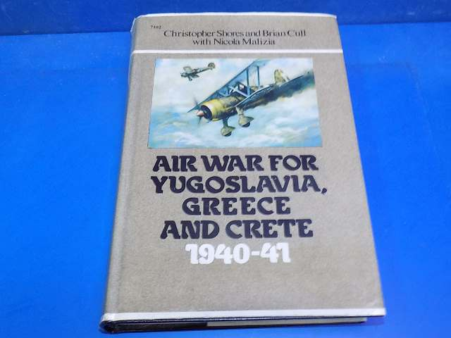 Books - - Air War for Yugoslavia, Greece and Crete 1940-41 - Christopher Shores Date: 00's