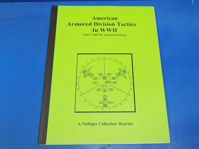 Nafziger Collection - - American Armored Division Tactics in WWII Date: 00's
