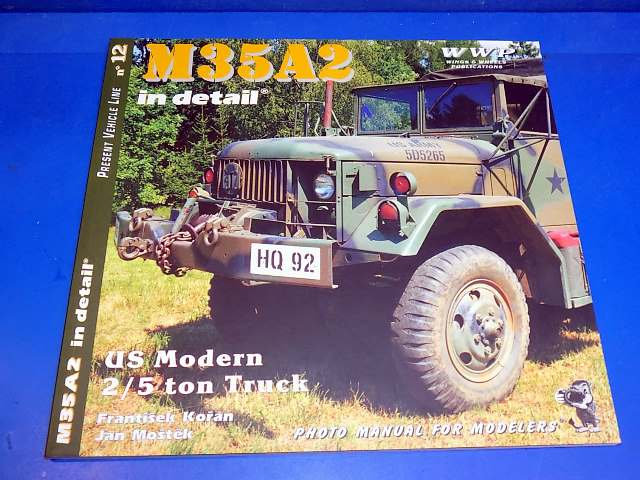 Wings & Wheels Publications - - No12 - M35A2 2/5 ton Truck in Detail Date: 00's