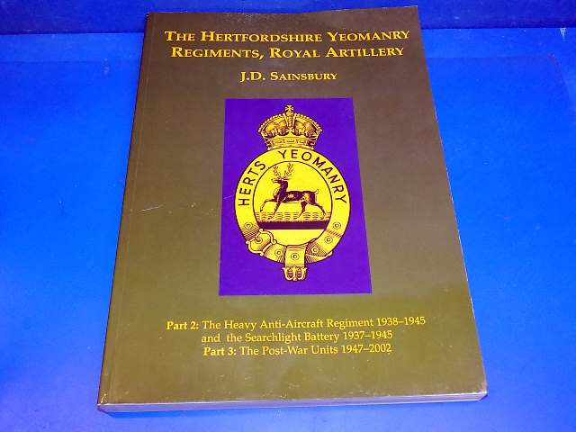 Books - - The Hertfordshire Yeomanry Regiments, Royal Artillery Part 2 Date: 00's
