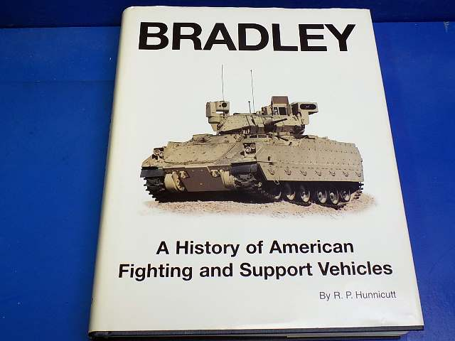 Books - - Bradley - A History of American Fighting Support Vehicles - Hunnicutt Date: 90's