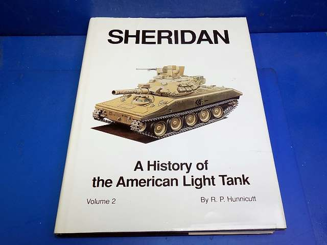 Books - - Sheridan Vol 2 - A History of American Light Tank - Hunnicutt Date: 90's
