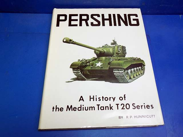 Books - - Pershing - A History of the Medium Tank T20 Series - Hunnicutt Date: 90's