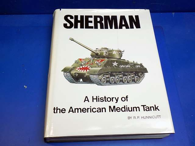Books - - Sherman - A History of the American Medium Tank - Hunnicutt Date: 90's