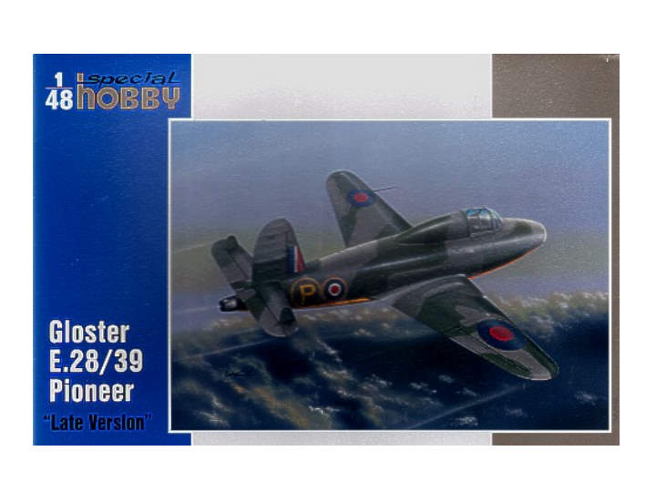 Special Hobby 1/48 48094 Gloster E.28/39 Pioneer 'Late Version'