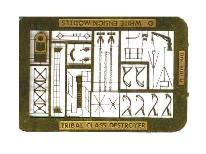 White Ensign Models 1/700 Tribal Class  etched brass .. no rails