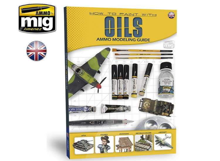 Ammo Mig - 6043 How to Paint With Oils - Modelling Guide Book