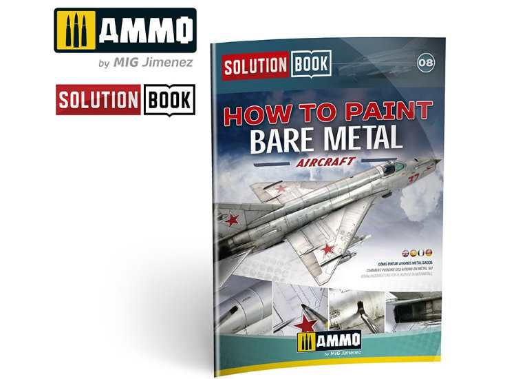 Ammo Mig - 6521 How To Paint Bare Metal Aricraft Solution Book