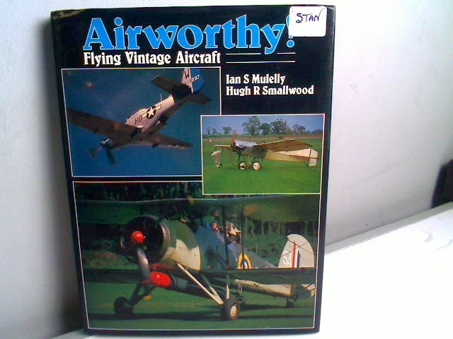 Books - Airworthy Flying Vintage Aircraft - Ian S Mulley Scale na Date: 1981