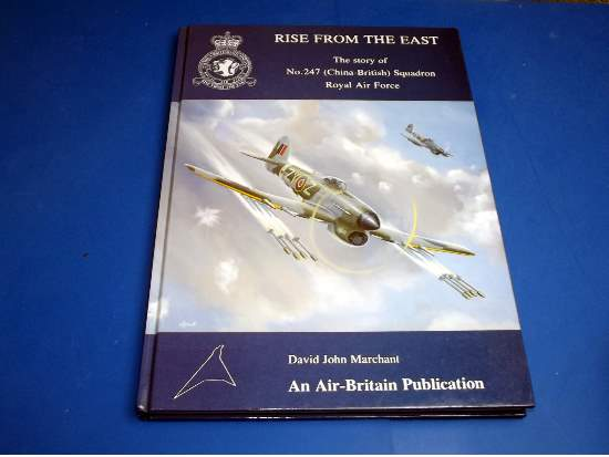 Rise from the East - The Story of No 247 Sqn RAF