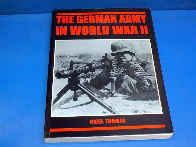 Osprey - - The German Army in WW2 - Nigel Thomas Date: 00's