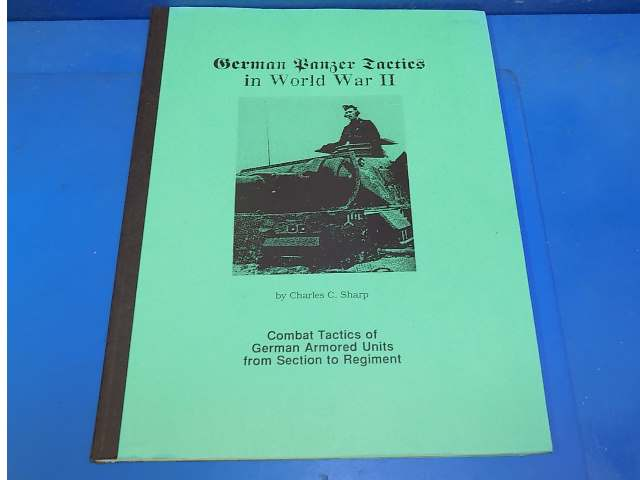 Nafziger Collection - - German Panzer Tactics in World War II Date: 00's