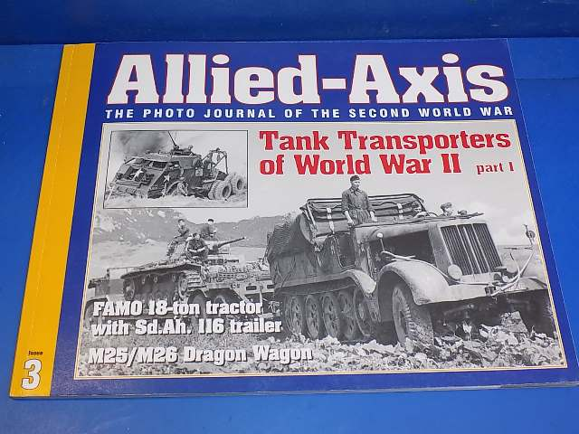 Ampersand - 3 Allied Axis Photo Journal No3 - Tank Transporters of WW2 Date: 00's