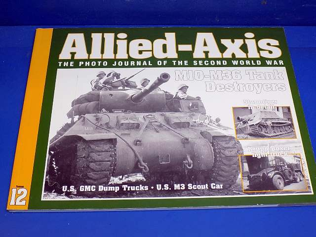 Ampersand - 12 Allied Axis Photo Journal No12 - M10-M36 Tank Destroyer Date: 00's