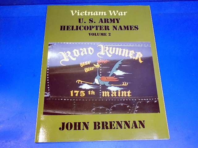 Books - - Vietnam War - US Army Helicopter Names Vol2 - John Brennan Date: 00's