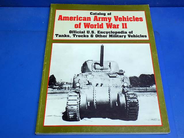 Books - - Catalog of American Army Vehicles in WW2 Date: 90's