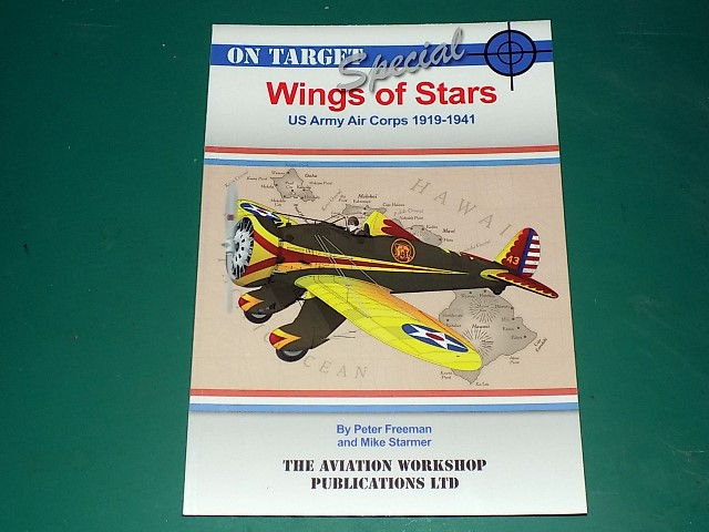 Aviation Workshop  On Target Special - Wings of Stars - US Army Air Corps 1919-41