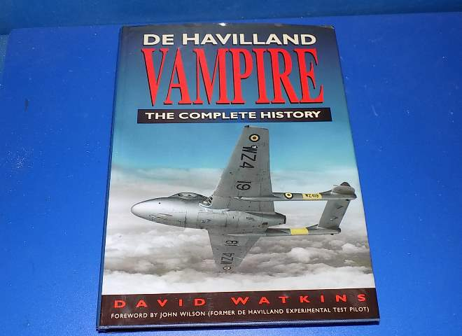De Havilland Vampire - The Complete History - David Watkins
