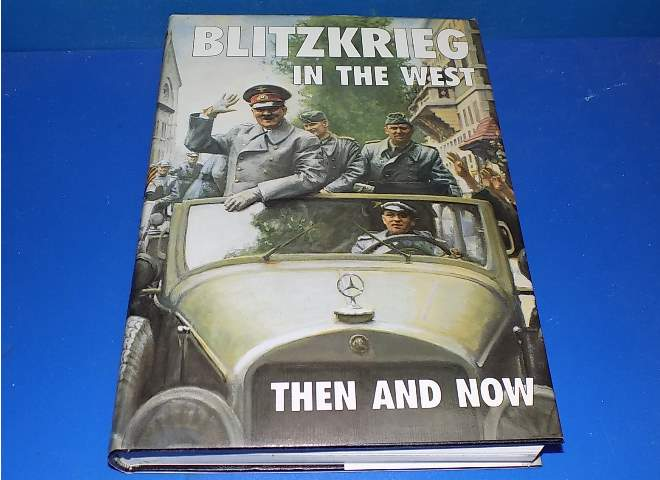 Then and Now - Blitzkrieg In the West