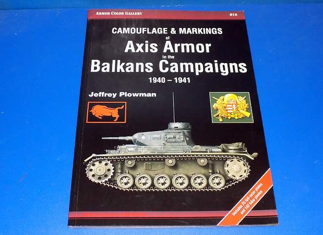 Camouflage and Markings 16 - Axis Armor in the Balkans 1940-1941