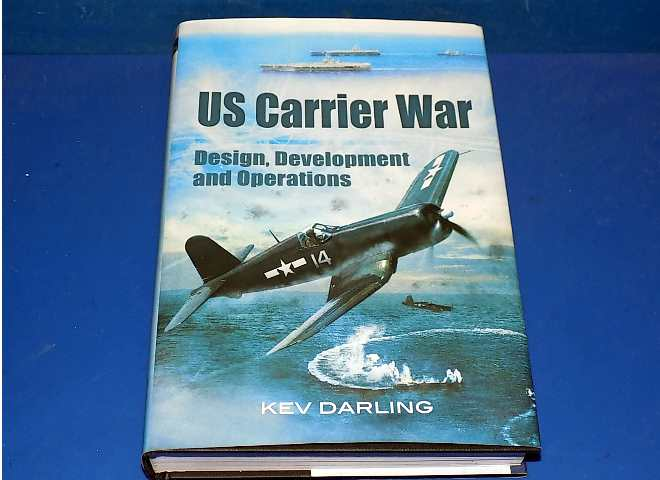 US Carrier War - Design Development and Operations - Kev Darling