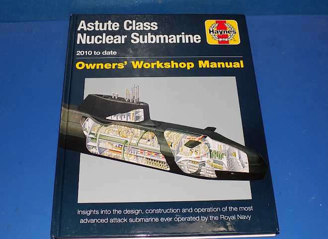 Haynes Workshop Manual - Astute Nuclear Class Submarine 2010 Onwards