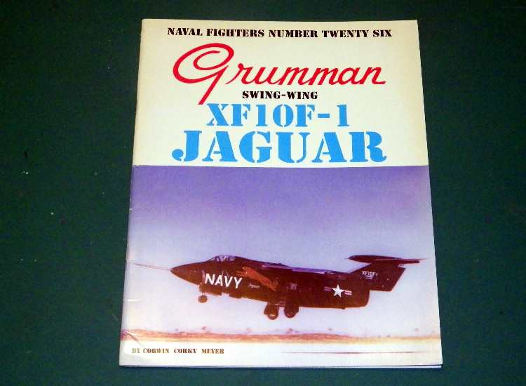 Naval Fighters No 26 - Grumman XF10F-1 Jaguar
