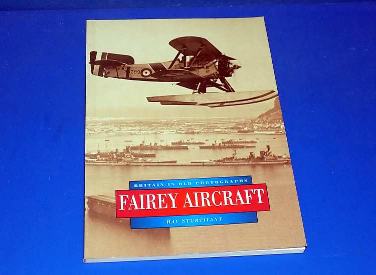Books Britain In Old Photographs - Fairey Aircraft