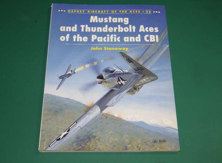Osprey Aircraft of the Aces 26 - Mustang and Thunderbolt Aces of the Pacific and CBI