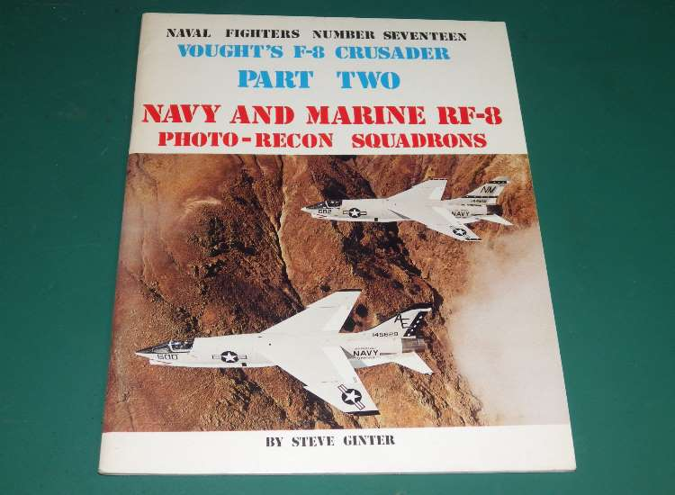 Naval Fighters No 17 - F-8 Crusader Part 2